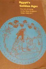 EGYPT'S GOLDEN AGE: ART OF LIVING IN NEW KINGDOM 1558-1085 B.C.- By Rita E. VG