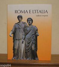 Roma e l' Italia, radices imperii - Edizione Garzanti Scheiwiller