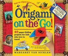 Origami on the Go: 40 Paper-Folding Projects for Kids Who Love to Travel, Van Si
