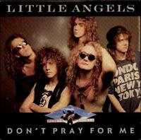 "LITTLE ANGELS Don'T Pray For Me  7"" Ps, B/W Radical Your Lover, Ltl 4"