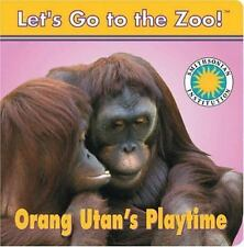 Orang Utan's Play Time (Let's Go To The Zoo!) - Good - Laura Gates Gal