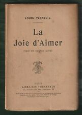 La Joie d'aimer par Louis Verneuil  EO 1926  Librairie Théatrale   Quatre actes