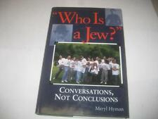 Who Is A Jew?: Conversations, Not Conclusions by Meryl Hyman