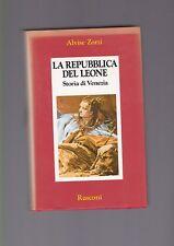 Alvise Zorzi, La Repubblica del Leone,Storia di Venezia,Rusconi 1992  R