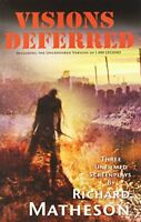 Visions Deferred: Three Unfilmed Screenplays by Richard Matheson (Paperback /...