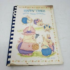 Happy Times with Home Cooking Kids Vintage Cookbook Favorite Recipes 1991 Book