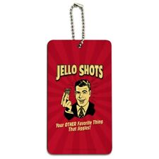 Jello Shot Other Favorite Thing Jiggles Wood Luggage ID Tag