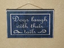 "NEW Art Frames Decor / Sign 5"" X 8"" X 3/4""  Dogs Laugh with Their Tails"