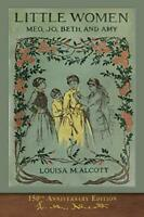 Little Women (150th Anniversary Edition): With Foreword... by Alcott, Louisa May