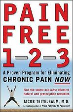 Pain Free 1-2-3 : A Proven Program for Eliminating Chronic Pain Now