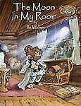 The Moon in My Room (Willowbe Woods Campfire Stories)