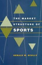 The Market Structure of Sports by Gerald W. Scully