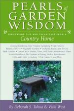 Pearls of Garden Wisdom : Time-Saving Tips and Techniques from a Country Home...