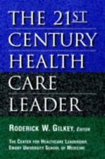 The 21st Century Health Care Leader