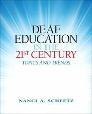 Deaf Education in the 21st Century: Topics and Trends by Scheetz, Nanci A.