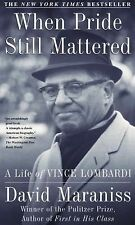 When Pride Still Mattered : A Life of Vince Lombardi by David Maraniss (2000, P…
