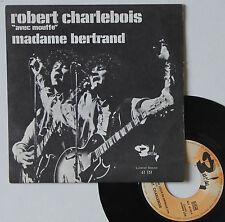 "Vinyle 45T Robert Charlebois avec Mouffe ""Madame Bertrand"" - ULTRA RARE"