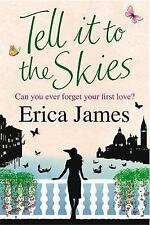 Tell It To The Skies, James, Erica, Excellent Book