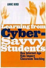 Learning from Cyber-Savvy Students: How Internet-Age Kids Impact Classroom Teac