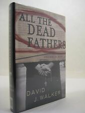 All the Dead Fathers by David J. Walker (2005, Hardcover) 1st Printing