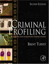 Criminal Profiling ~ Intro to Behavioral Evidence Analysis by Brent E Turvey