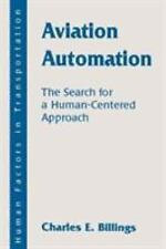 Aviation Automation: The Search for A Human-centered Approach (Human Factors in