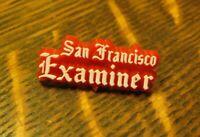 San Francisco Examiner Lapel Pin - Vintage California Bay Area Newspaper Media