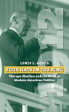 Four Hats in the Ring: The 1912 Election and the Birth of Modern American Polit