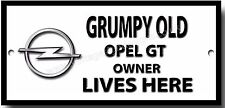 Grumpy Old Opel GT Owner Lives Here Metal Señal Clásico Clásico Coches