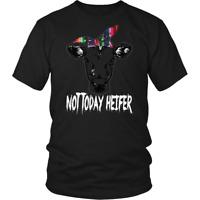 Not today heifer Shirt Cow Not Today Heifer t-shirt Womens Mens Unisex T-Shirt