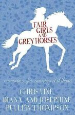 Fair Girls and Grey Horses, Diana Pullein-Thompson, Book, New Paperback