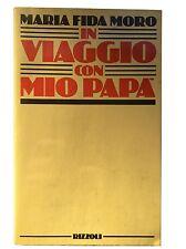 IN VIAGGIO CON PAPÀ - Maria Fida Moro - Rizzoli - 1985