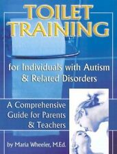 Toilet Training for Individuals with Autism and Related Disorders Vol. 1 : A Co…