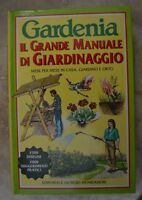 GARDENIA - IL GRANDE MANUALE DI GIARDINAGGIO.MESE PER MESE IN CASA E ORTO (MS)