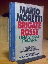Mario Moretti - BRIGATE ROSSE : UNA STORIA ITALIANA - 1994 - 1°ed.