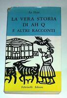 La vera storia di Ah Q e altri raccont - Lu Hsun - Feltrinelli, 1955