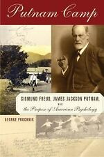 Putnam Camp: Sigmund Freud, James Jackson Putnam and the Purpose of American Ps