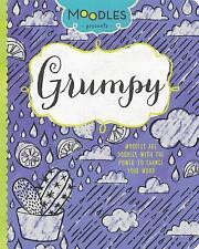Moodles Presents Grumpy : Moodles Are Doodles with the Power to Change Mood