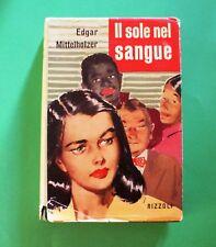 Il sole nel sangue - Edgar Mittelholzer - 1^ Ed. Rizzoli 1957