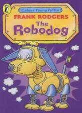 The Robodog (Colour Young Puffin),Frank Rodgers
