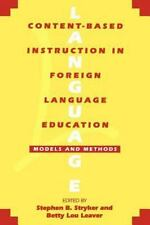 Content-Based Instruction in Foreign Language Education : Models and Methods ...