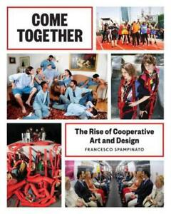 Come Together: The Rise of Cooperative Art and Design