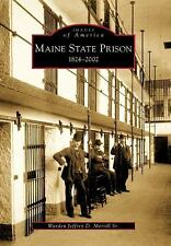 Maine State Prison 1824-2002 (Images of America) by Jeffrey D. Merrill Sr.