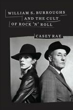 William S. Burroughs and the Cult of Rock 'n' Roll, Hardcover by Rae, Casey, ...