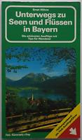 Unterwegs zu Seen und Flüssen in Bayern / Ernst Höhne
