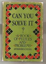 CAN YOU SOLVE IT? 1932 ARTHUR HIRSCHBERG W/DJ * A BOOK OF PUZZLES AND PROBLEMS