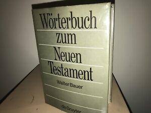Wörterbuch zum Neuen Testament, Walter Bauer Greek-German Dictionary,1971