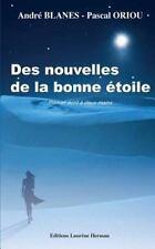 Des Nouvelles de la Bonne Etoile by André Blanes (2016, Paperback)
