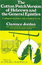 The Cotton Patch Version of Hebrews and the General Epistles by Clarence Jordan