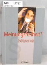 Meinungsfreiheit? Geschichte und Justiz im Würgegriff der Politik.